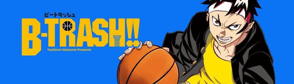 B-TRASH!!